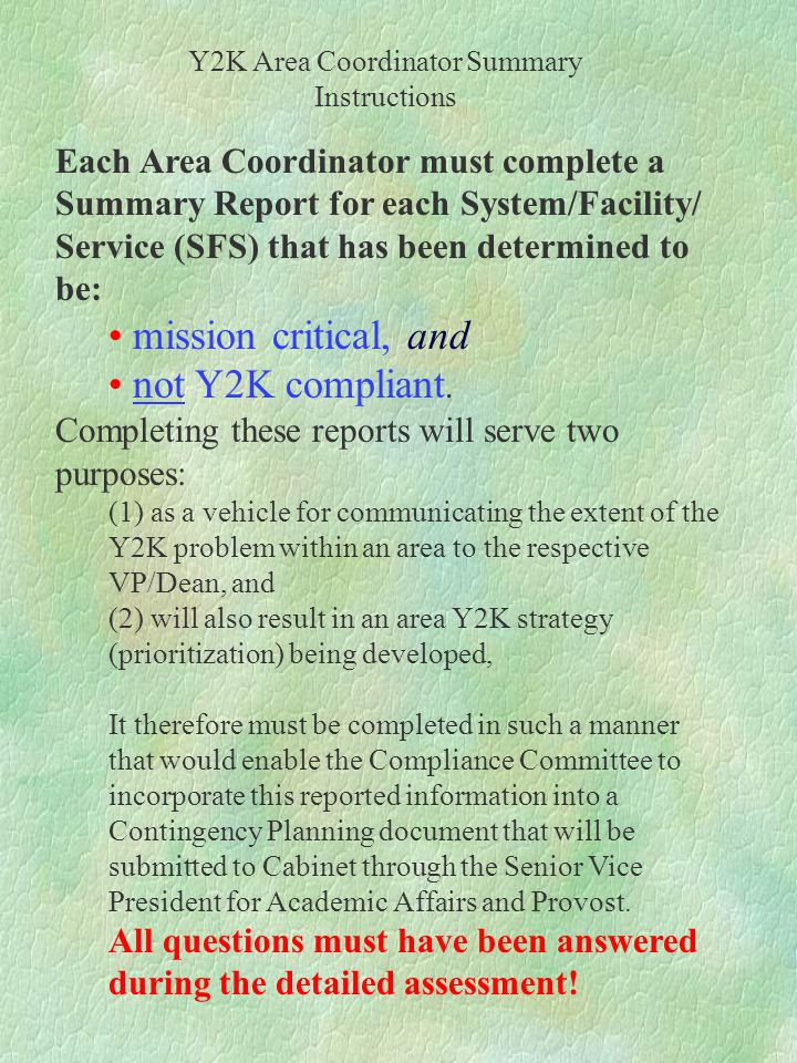 Each Area Coordinator must complete a Summary Report for each System/Facility/ Service (SFS) that has been determined to be: mission critical, and not