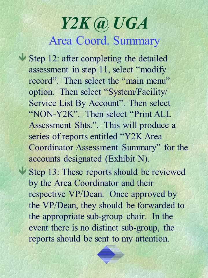 Y2K @ UGA Area Coord. Summary êStep 12: after completing the detailed assessment in step 11, select modify record. Then select the main menu option. T
