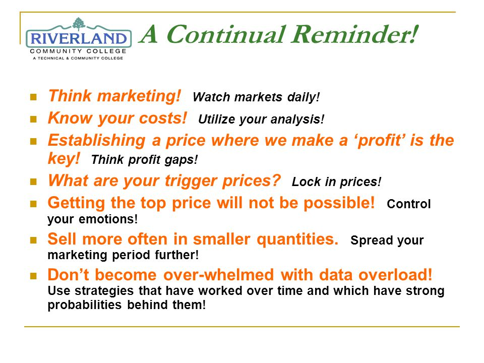 A Continual Reminder. Think marketing. Watch markets daily.