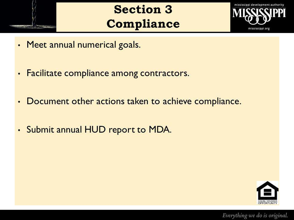 Section 3 Compliance Meet annual numerical goals. Facilitate compliance among contractors.