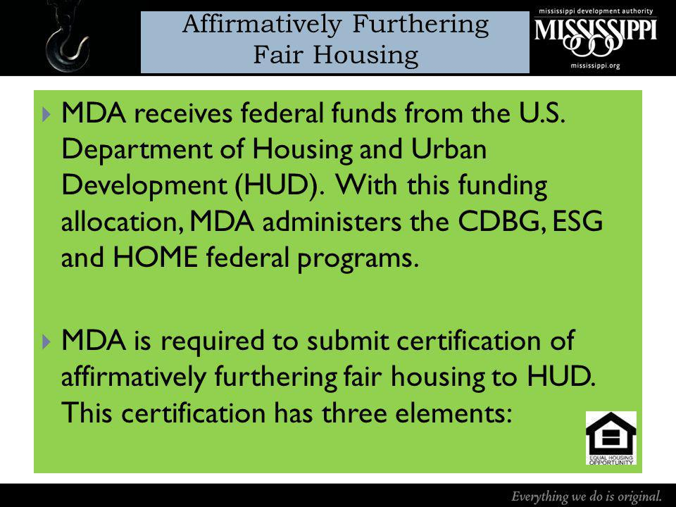 MDA receives federal funds from the U.S. Department of Housing and Urban Development (HUD). With this funding allocation, MDA administers the CDBG, ES