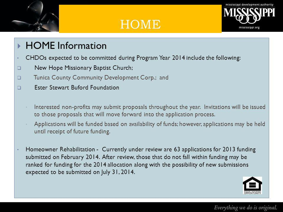 HOME HOME Information CHDOs expected to be committed during Program Year 2014 include the following: New Hope Missionary Baptist Church; Tunica County