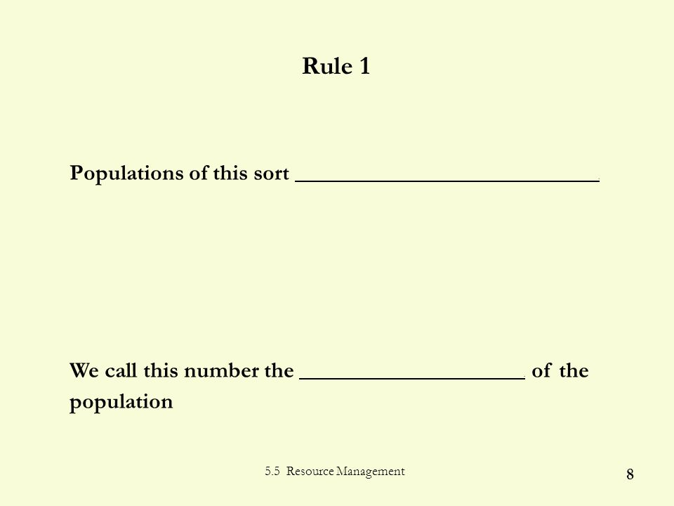 5.5 Resource Management 8 Rule 1 Populations of this sort.