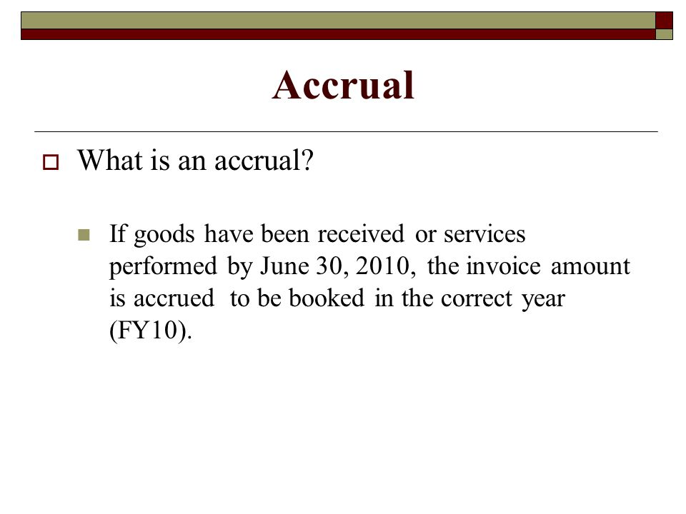Accrual What is an accrual.