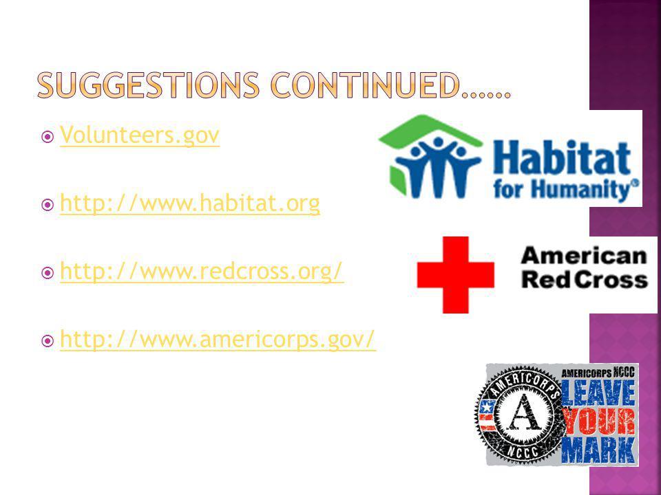 Volunteers.gov http://www.habitat.org http://www.redcross.org/ http://www.americorps.gov/