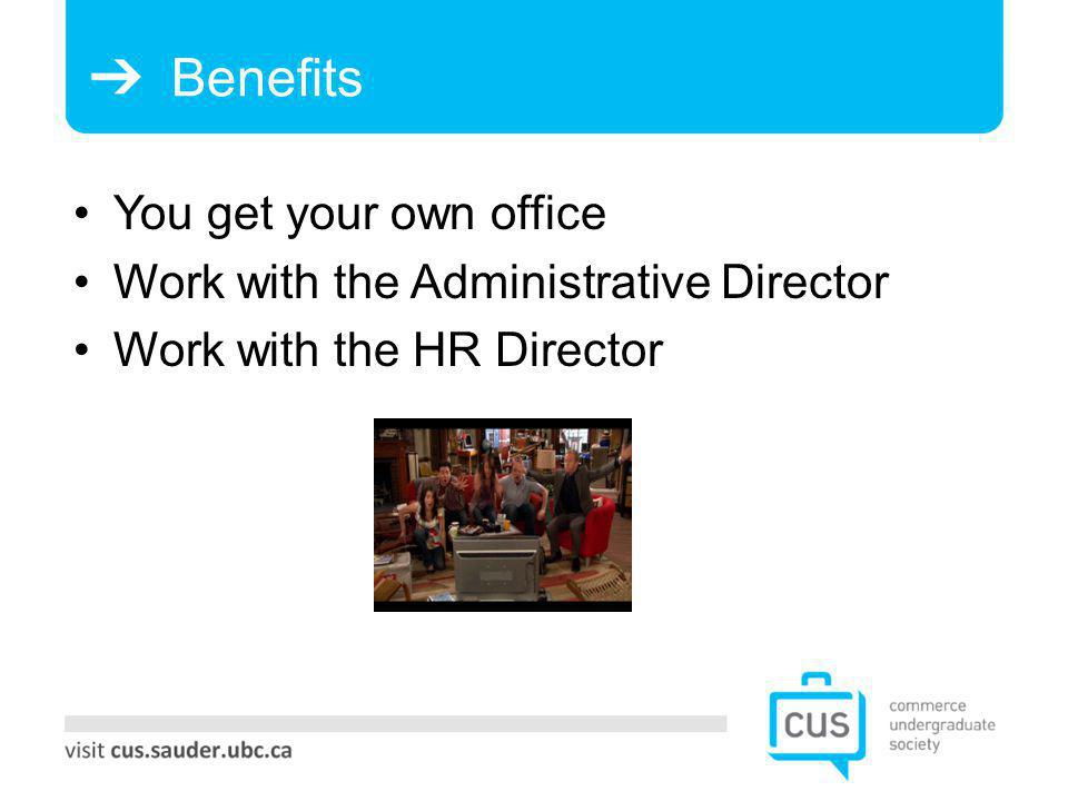 Benefits You get your own office Work with the Administrative Director Work with the HR Director