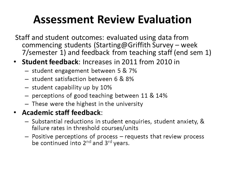 Assessment Review Evaluation Staff and student outcomes: evaluated using data from commencing students (Starting@Griffith Survey – week 7/semester 1)