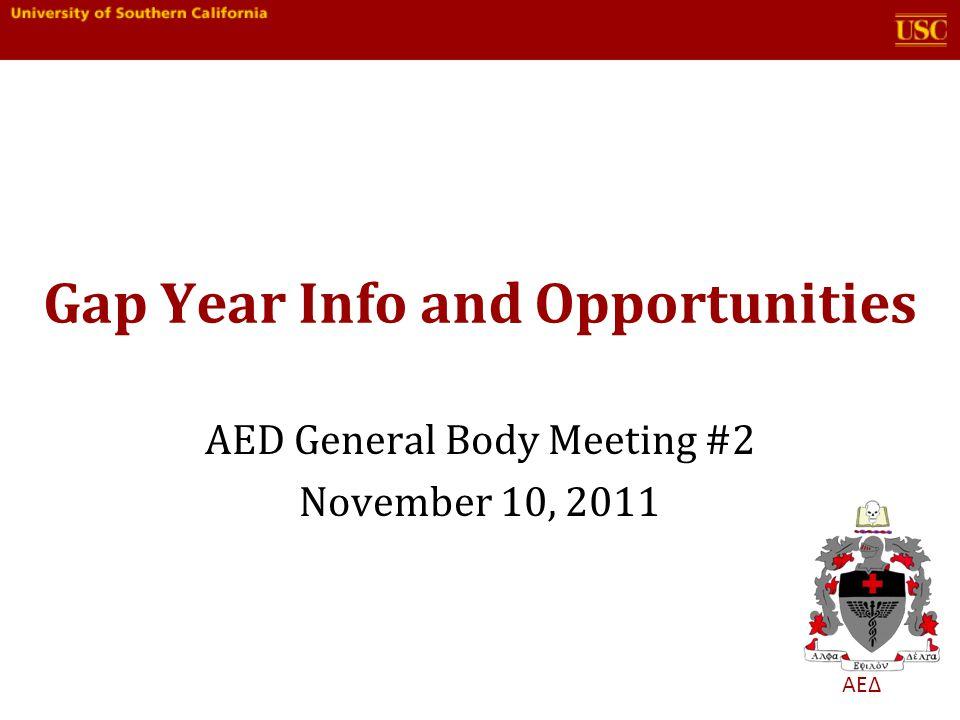 ΑΕΔ Gap Year Info and Opportunities AED General Body Meeting #2 November 10, 2011