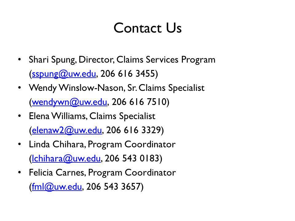 Contact Us Shari Spung, Director, Claims Services Program (sspung@uw.edu, 206 616 3455)sspung@uw.edu Wendy Winslow-Nason, Sr. Claims Specialist (wendy