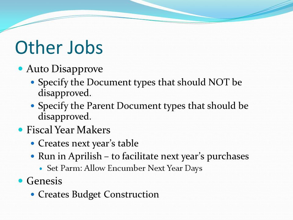 Other Jobs Auto Disapprove Specify the Document types that should NOT be disapproved.