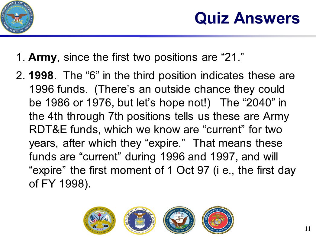 11 Quiz Answers 1. Army, since the first two positions are 21.
