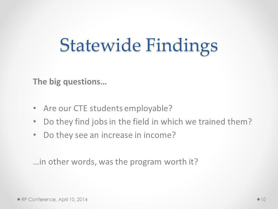 Statewide Findings The big questions… Are our CTE students employable.