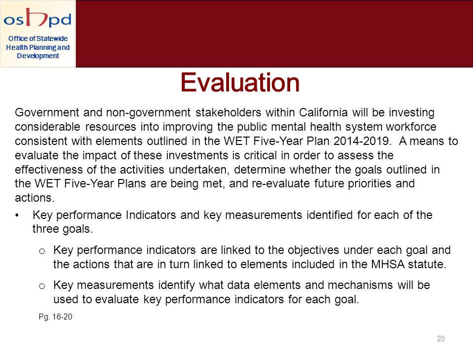 Office of Statewide Health Planning and Development Government and non-government stakeholders within California will be investing considerable resour