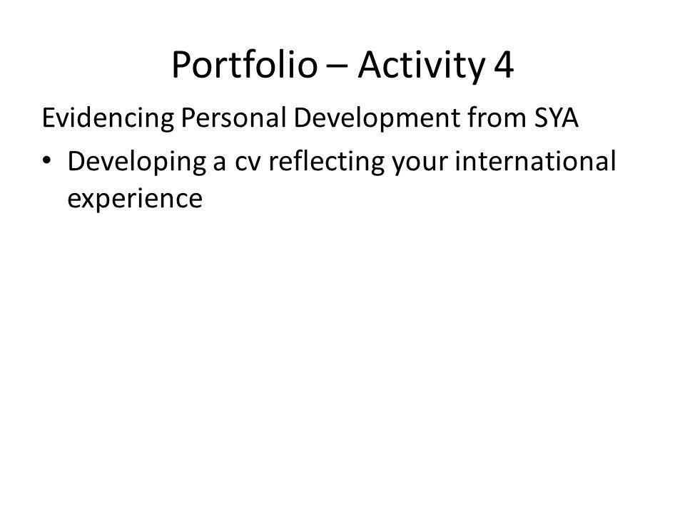 Portfolio – Activity 4 Evidencing Personal Development from SYA Developing a cv reflecting your international experience