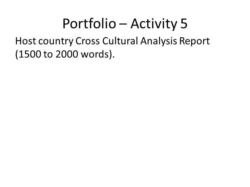 Portfolio – Activity 5 Host country Cross Cultural Analysis Report (1500 to 2000 words).