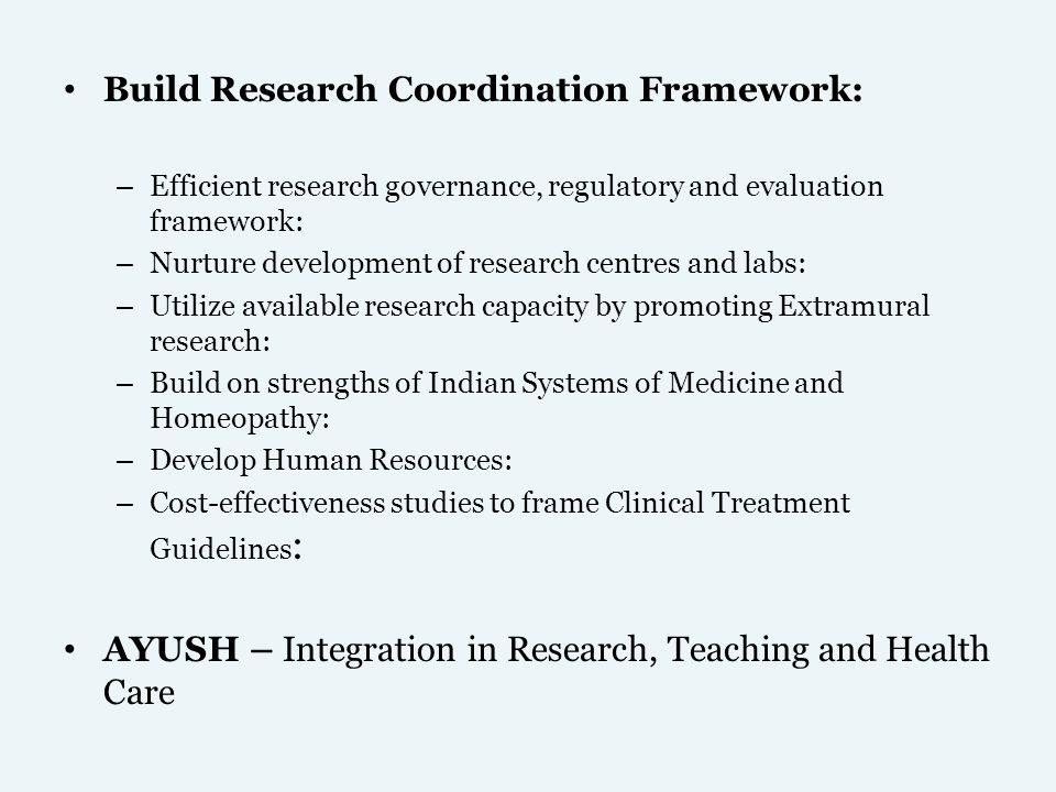 Build Research Coordination Framework: – Efficient research governance, regulatory and evaluation framework: – Nurture development of research centres
