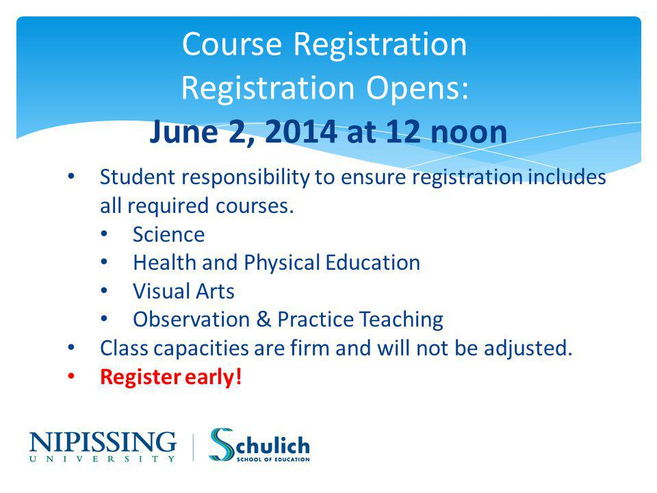 Course Registration Registration Opens: June 2, 2014 at 12 noon Student responsibility to ensure registration includes all required courses.