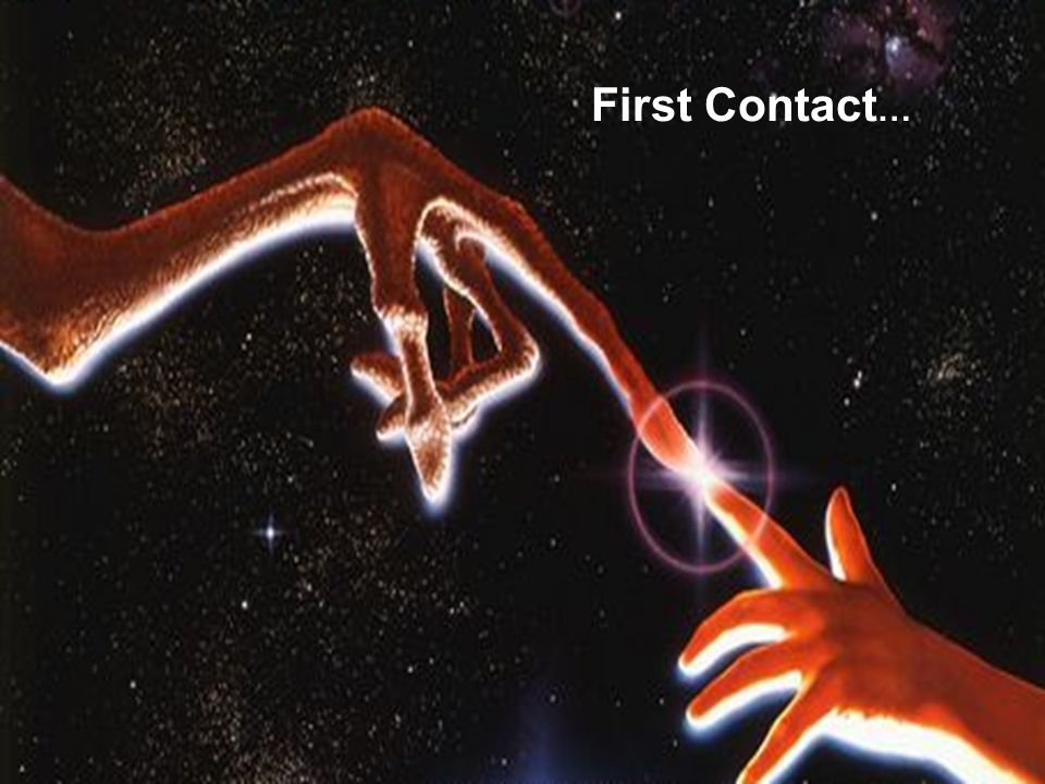 First Contact …