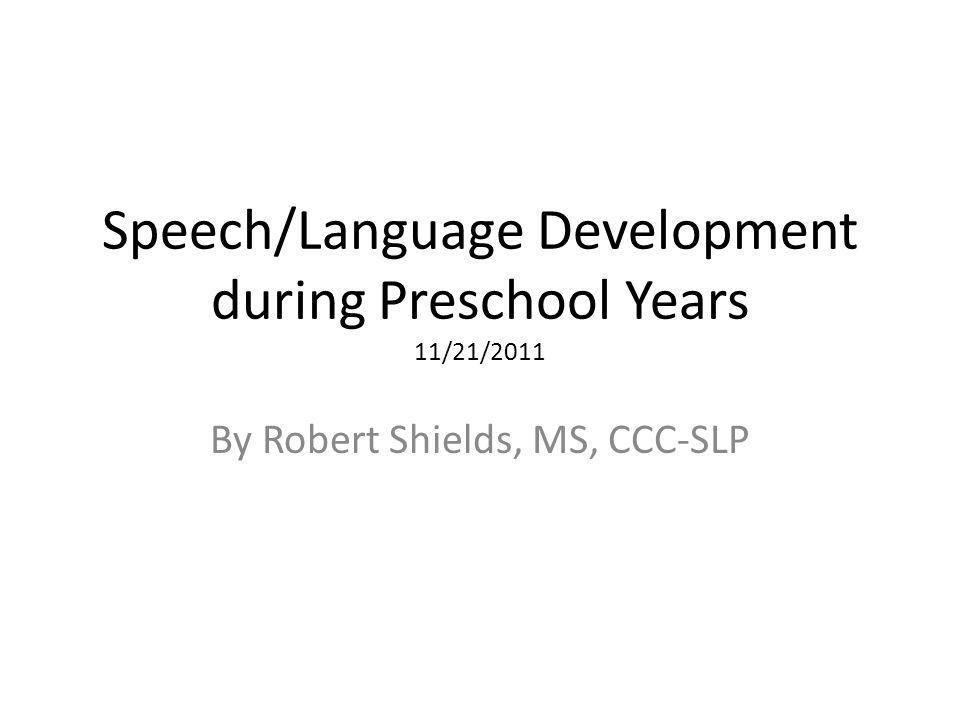 Speech/Articulation At 3 years of age childrens speech should be approximately 75-80% intelligible Parents generally understand more of their speech because they are around them more By the time they reach 4-5 years of age they should be 100% intelligible A lot of children do not have their full speech repetoire until they reach 8-9 years old (completely error free).