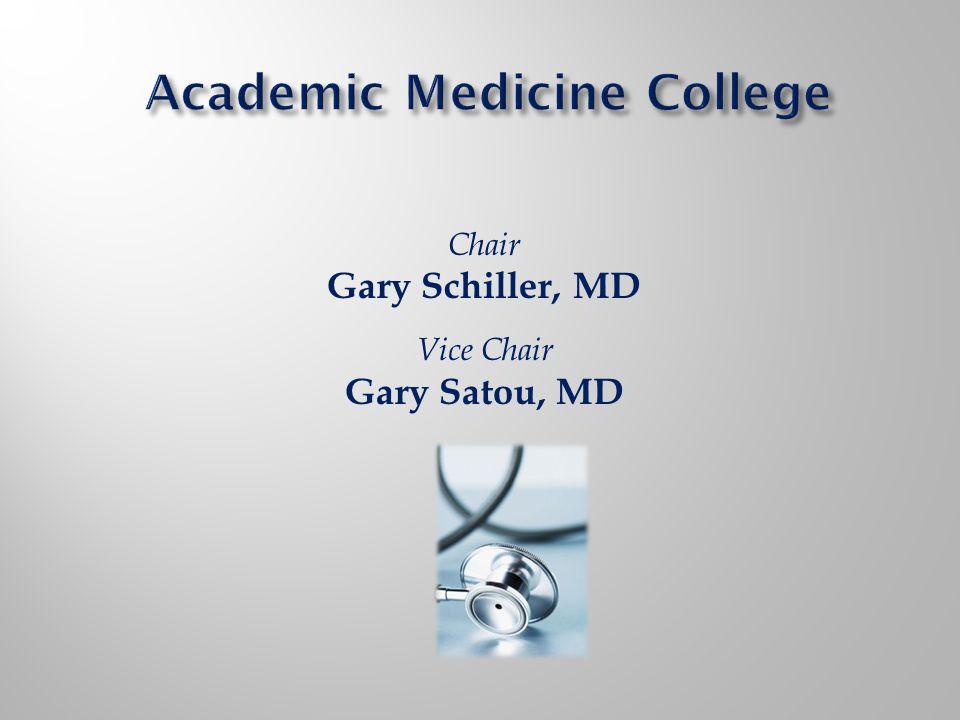 Chair Gary Schiller, MD Vice Chair Gary Satou, MD