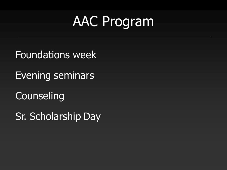 AAC Program Foundations week Evening seminars Counseling Sr. Scholarship Day