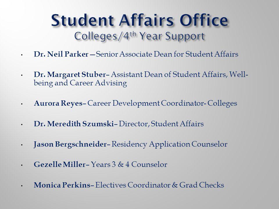 Dr. Neil Parker Senior Associate Dean for Student Affairs Dr. Margaret Stuber – Assistant Dean of Student Affairs, Well- being and Career Advising Aur