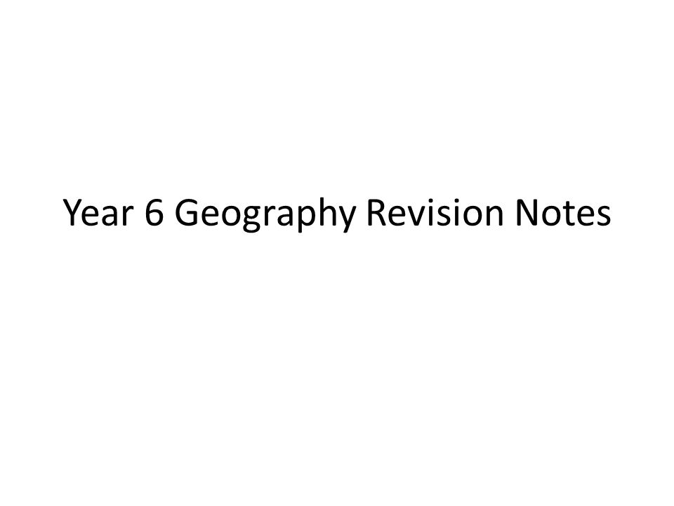 Year 6 Geography Revision Notes