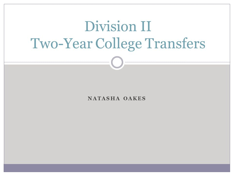 NATASHA OAKES Division II Two-Year College Transfers