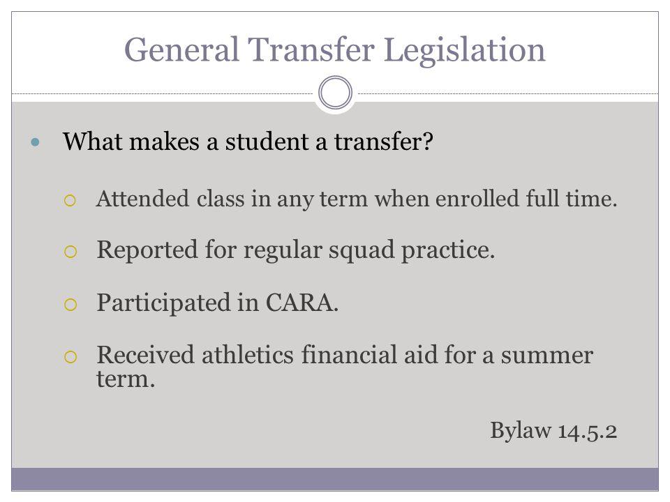 General Transfer Legislation What does not trigger transfer.