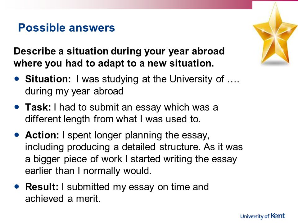 Possible answers Describe a situation during your year abroad where you had to adapt to a new situation.