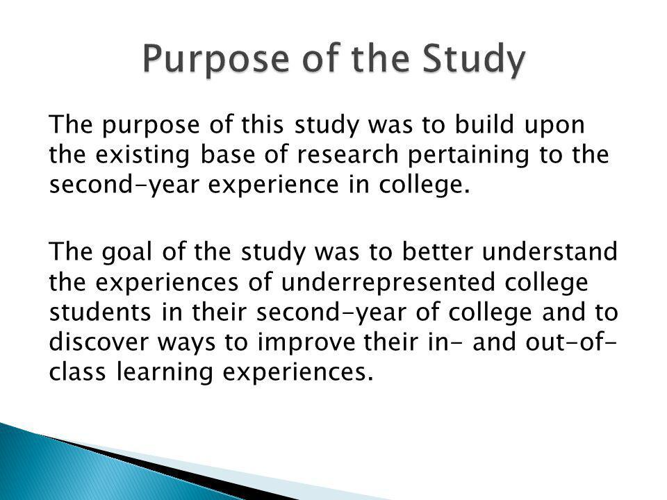 Primary research question What are the experiences of underrepresented college students during their second- year at a college or university.
