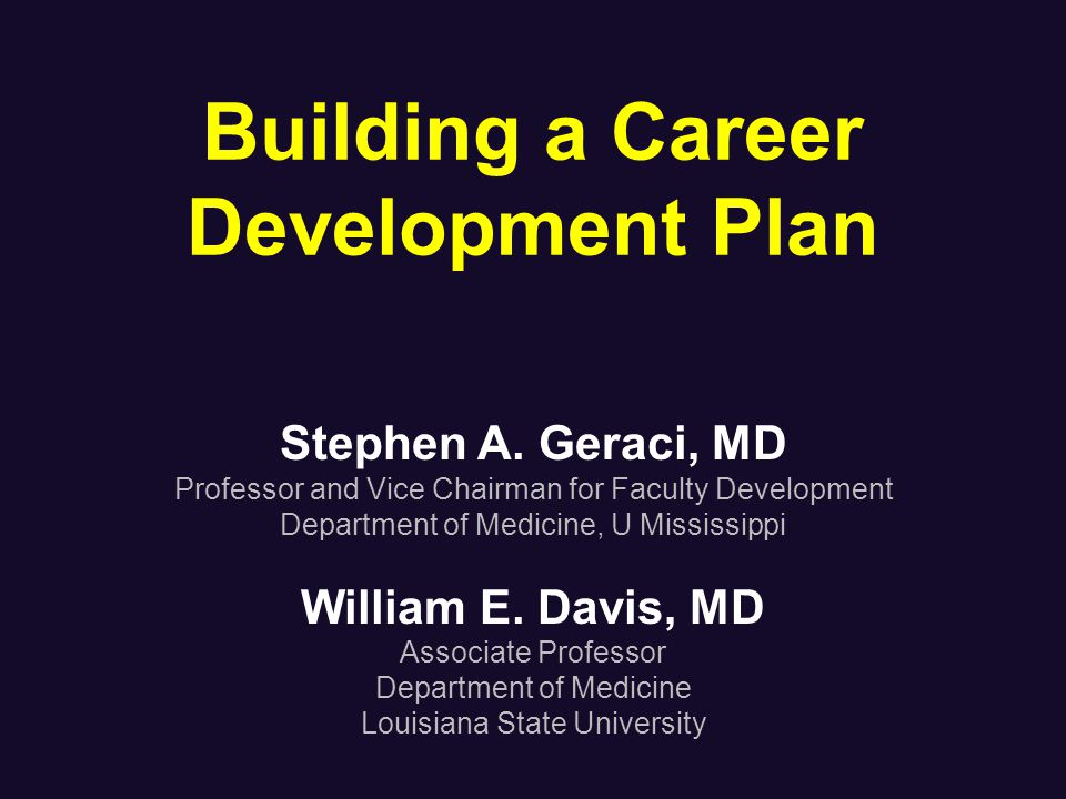 Building a Career Development Plan Stephen A.