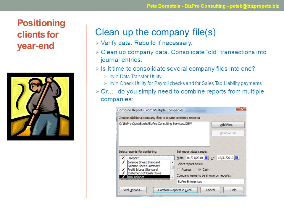 Positioning clients for year-end Clean up the company file(s) Verify data.
