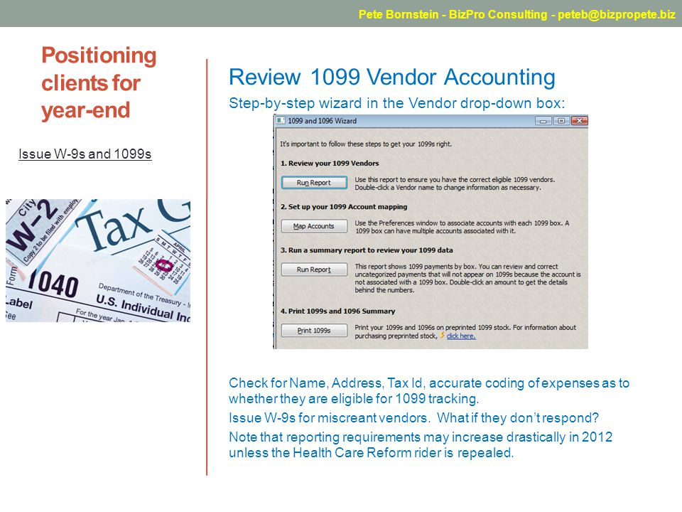 Positioning clients for year-end Review 1099 Vendor Accounting Step-by-step wizard in the Vendor drop-down box: Check for Name, Address, Tax Id, accur