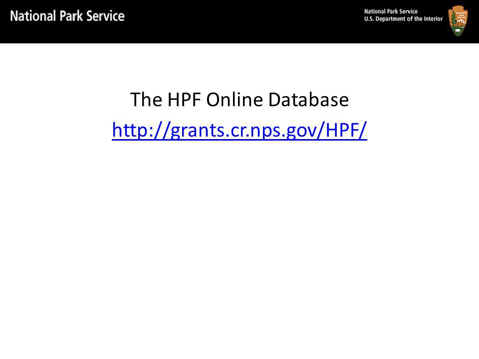 The HPF Online Database http://grants.cr.nps.gov/HPF/