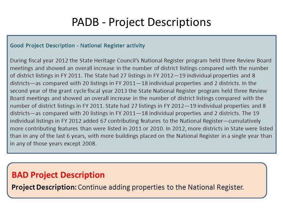 PADB - Project Descriptions BAD Project Description Project Description: Continue adding properties to the National Register.