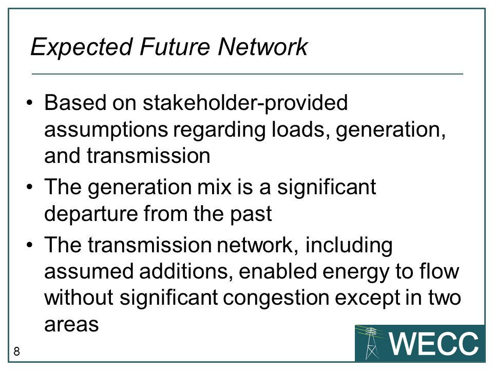 8 Based on stakeholder-provided assumptions regarding loads, generation, and transmission The generation mix is a significant departure from the past