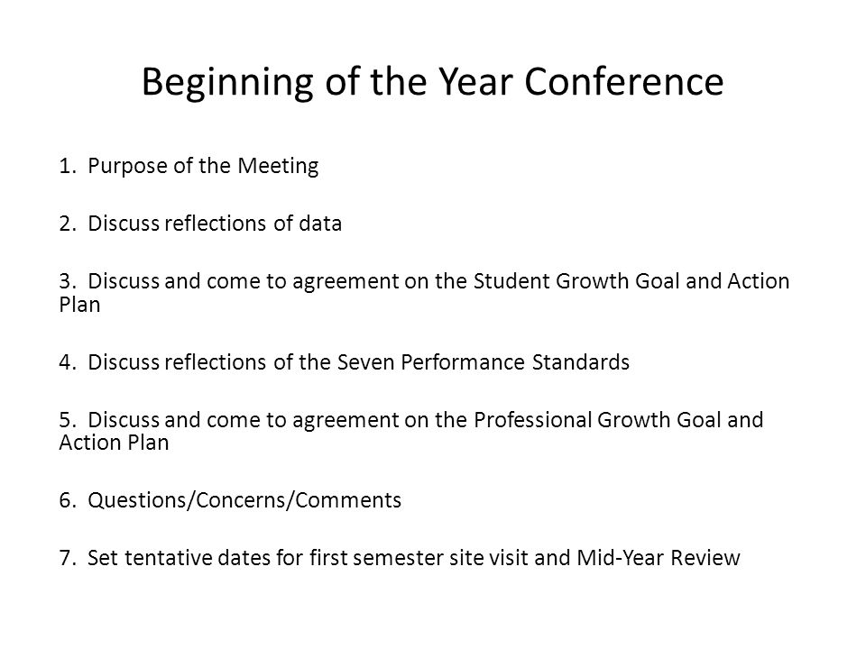Beginning of the Year Conference 1. Purpose of the Meeting 2. Discuss reflections of data 3. Discuss and come to agreement on the Student Growth Goal
