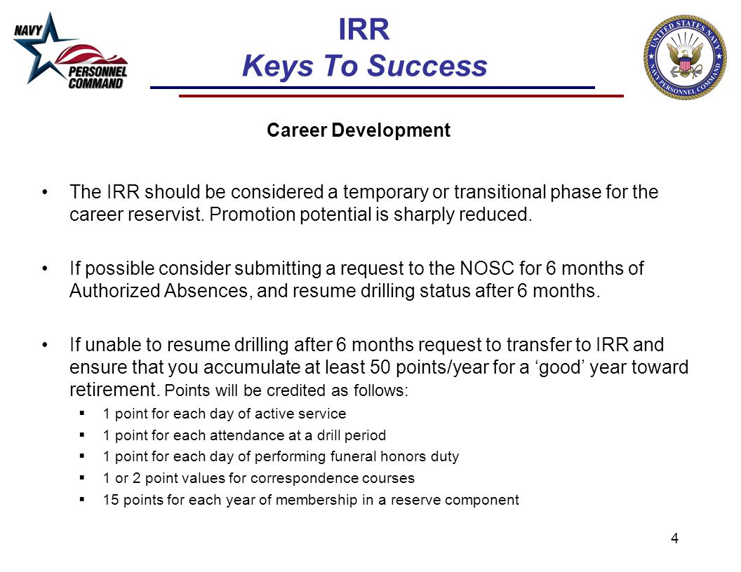 4 IRR Keys To Success Career Development The IRR should be considered a temporary or transitional phase for the career reservist. Promotion potential