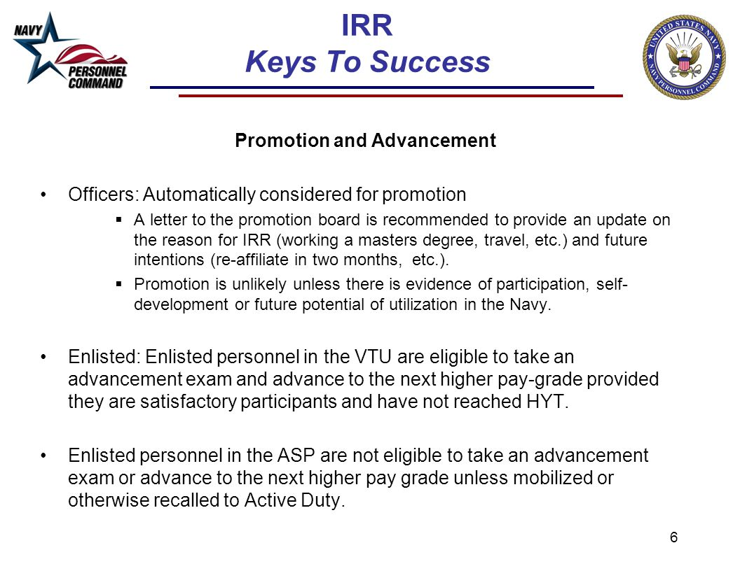 6 IRR Keys To Success Promotion and Advancement Officers: Automatically considered for promotion A letter to the promotion board is recommended to pro