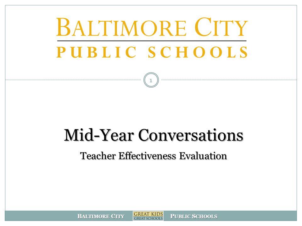 B ALTIMORE C ITY P UBLIC S CHOOLS Mid-Year Conversations Teacher Effectiveness Evaluation 1