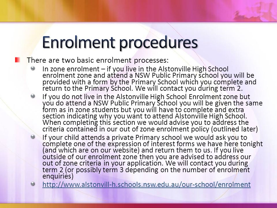 There are two basic enrolment processes: In zone enrolment – if you live in the Alstonville High School enrolment zone and attend a NSW Public Primary