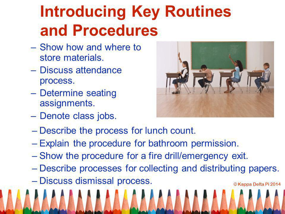 Introducing Key Routines and Procedures –Show how and where to store materials.