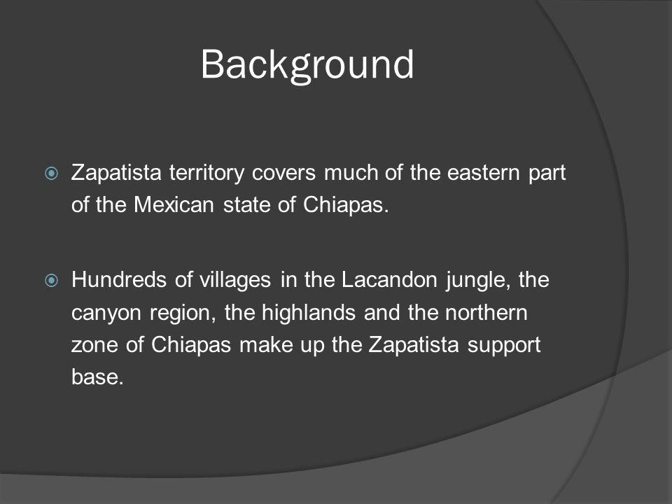 Background Zapatista territory covers much of the eastern part of the Mexican state of Chiapas.