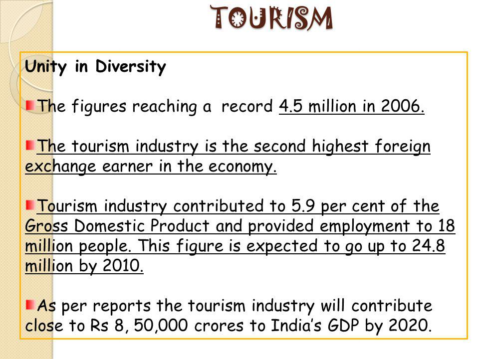TOURISM Unity in Diversity The figures reaching a record 4.5 million in 2006.