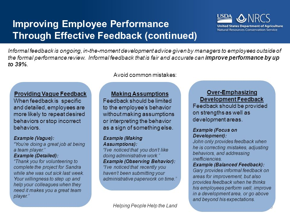 Avoid common mistakes: 9 Improving Employee Performance Through Effective Feedback (continued) Informal feedback is ongoing, in-the-moment development