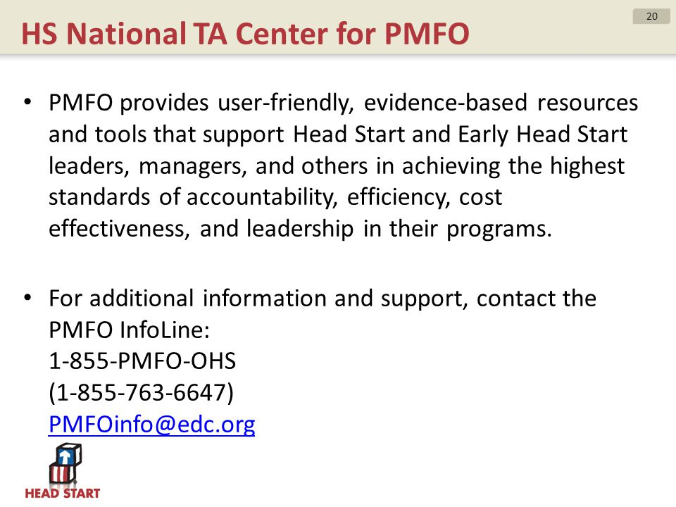 HS National TA Center for PMFO PMFO provides user-friendly, evidence-based resources and tools that support Head Start and Early Head Start leaders, m