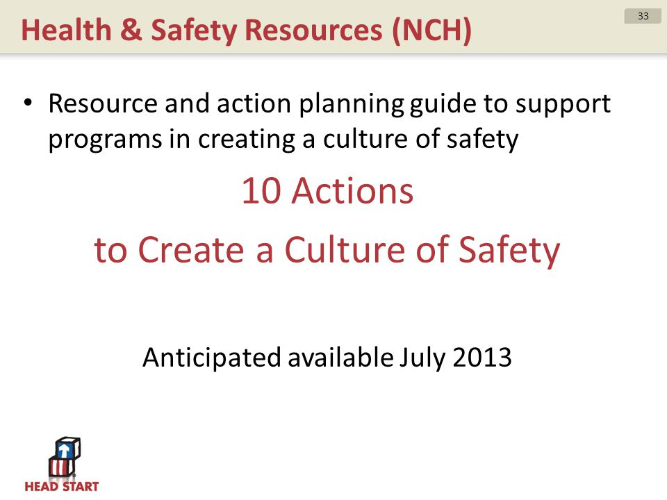 Health & Safety Resources (NCH) Resource and action planning guide to support programs in creating a culture of safety 10 Actions to Create a Culture