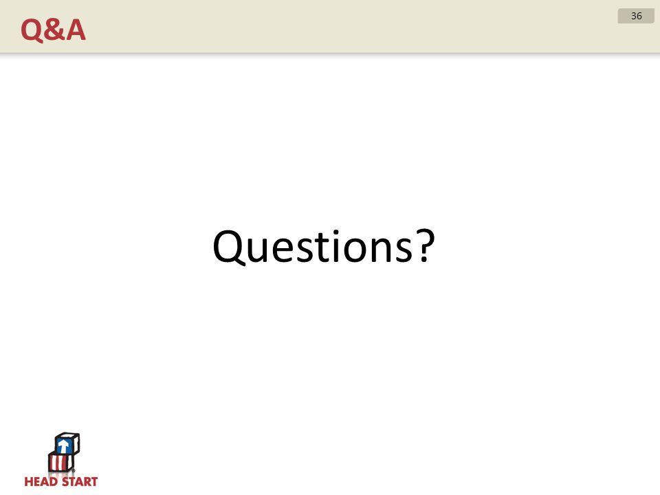 Q&A Questions? 36