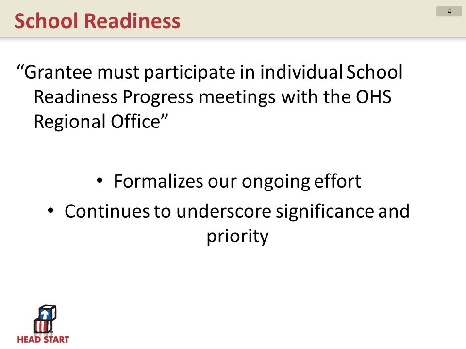 School Readiness Grantee must participate in individual School Readiness Progress meetings with the OHS Regional Office Formalizes our ongoing effort
